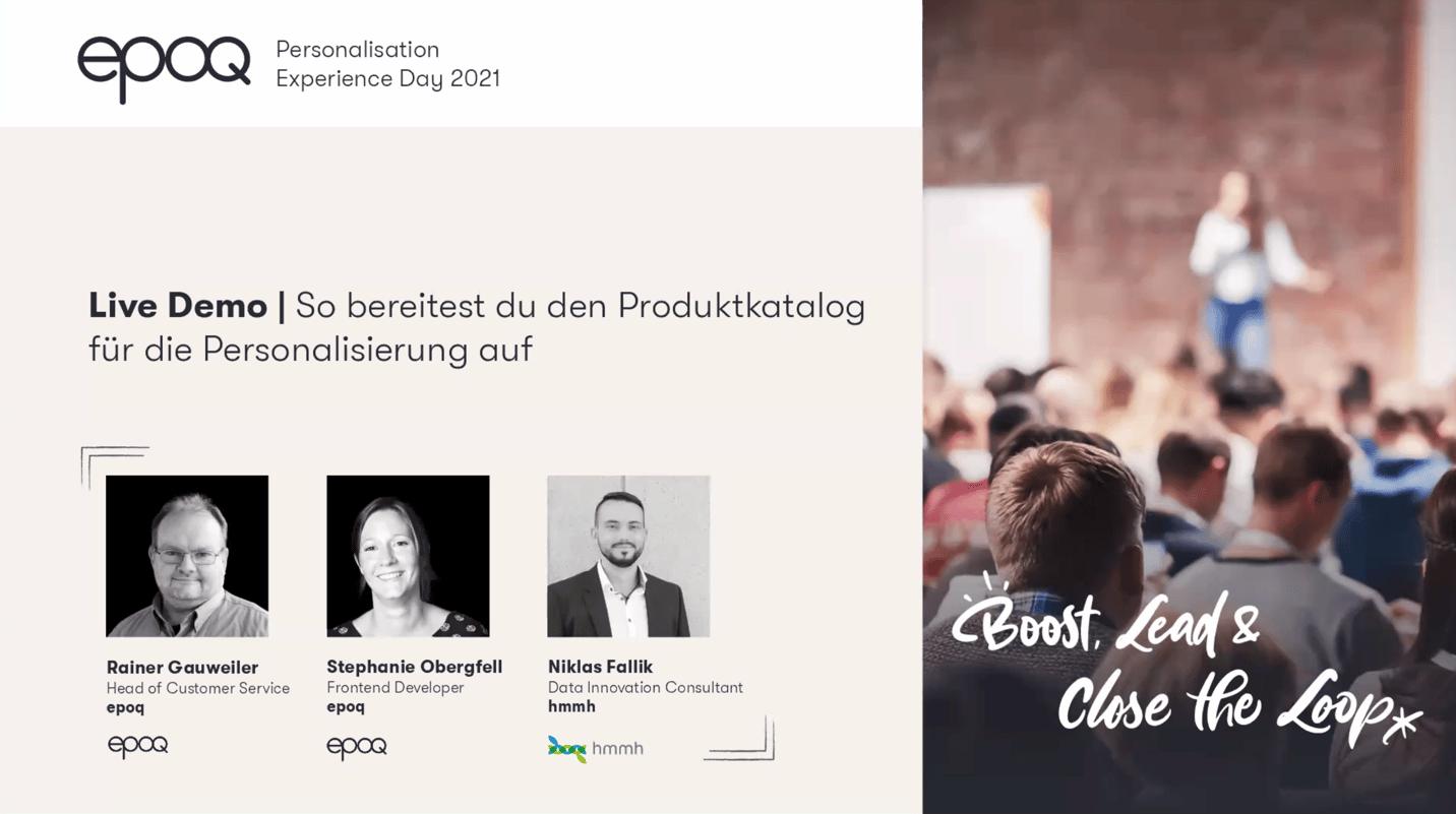 """Auf dem Bild sind Speaker des Slots """"Live Demo   So bereitest du den Produktkatalog für die Personalisierung auf"""" des epoq Personalisation Experience Day 2021 zu sehen"""