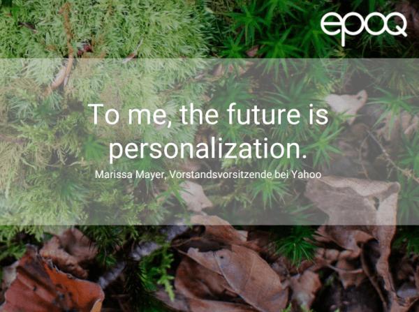 Dargestellt wird ein Zitat zum Thema Personalisierung von Marissa Mayer, Vorstandsvorsitzende bei Yahoo.
