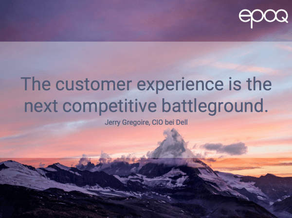 Dargestellt wird ein Zitat zum Thema Customer Experience von Jerry Gregoire, CIO bei Dell.