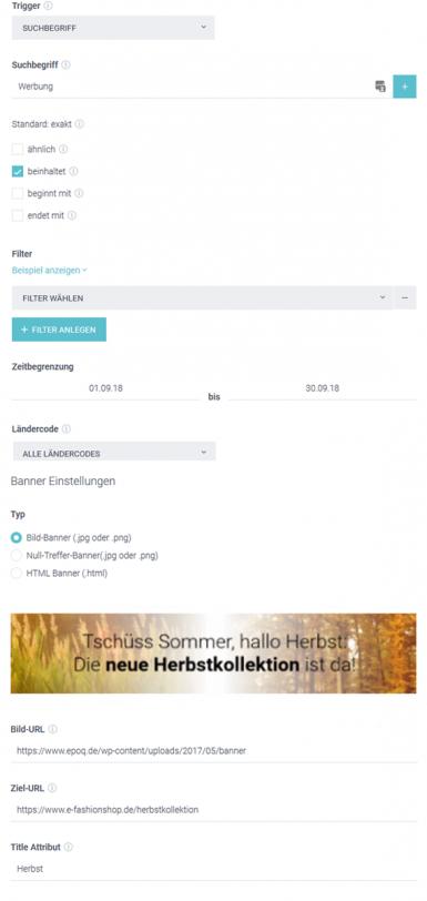 """Der Screenshot zeigt ein Beispiel im Banner Management. Dem User wird bei Eingabe des Keywords """"Herbst"""" das entsprechende Banner angezeigt, welches zu einer Landingpage leitet. Die Zielsetzung dabei: Conversion steigern."""